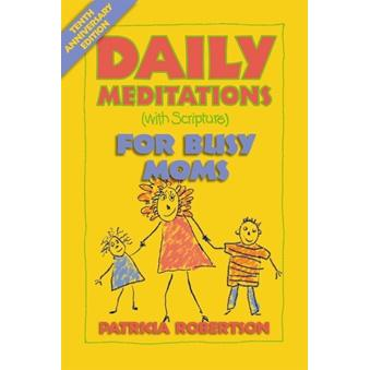 Daily Meditations for Busy Moms